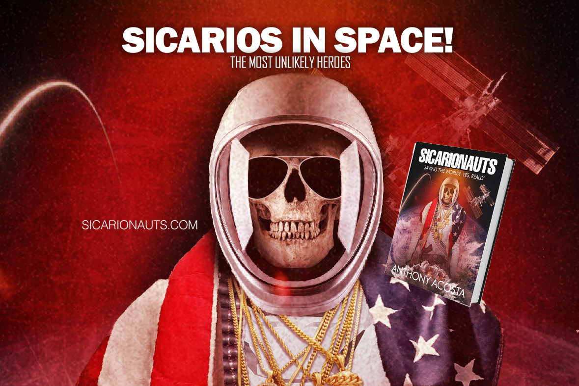 Sicarionauts - Sicarios Saving the World! Yes Really